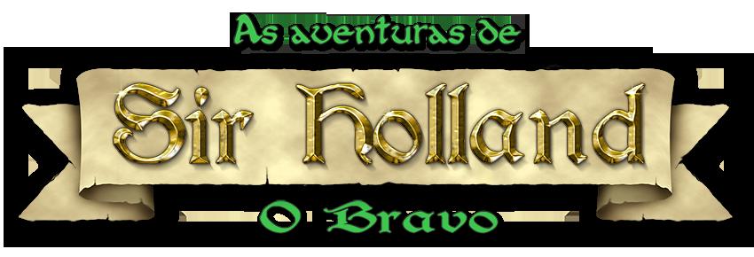 Sir Holland, o Bravo